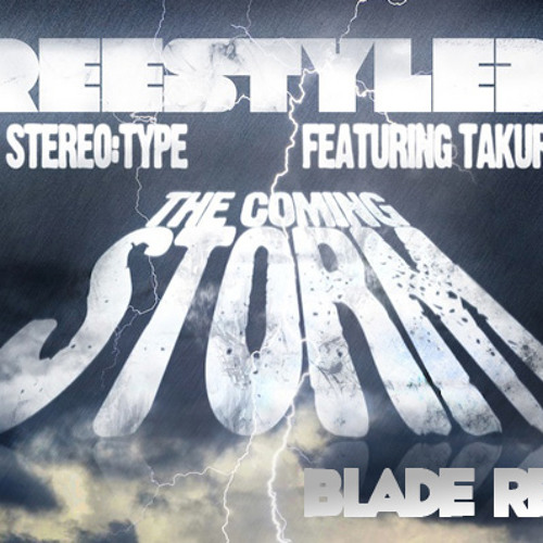 Freestylers & Stereo:Type Feat. Takura – The Coming Storm (Blade Remix)