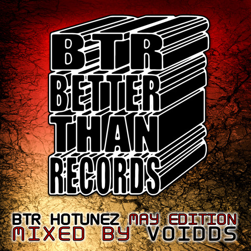 [Better Than Records] BTR HOTUNEZ MAY EDITION - MIXED BY VoidDS [FREE DOWNLOAD!]