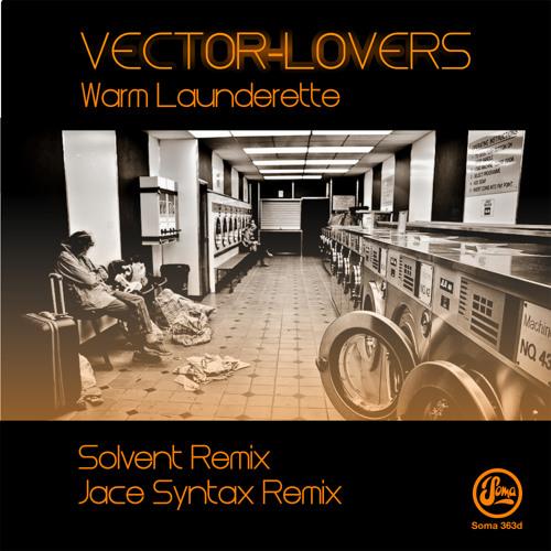 Vector Lovers - Warm Launderette (Soma 363d)