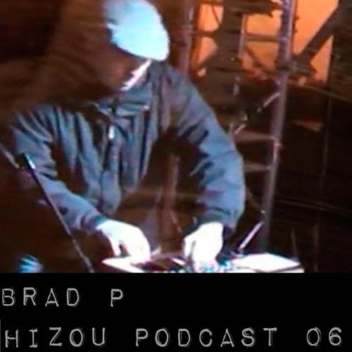 Hizou Podcast # 06 Brad P
