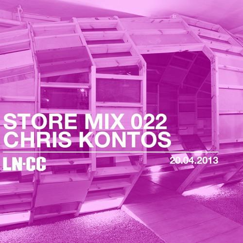 LN-CC Store Mix 022 - Chris Kontos