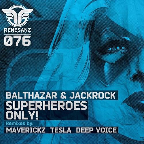 Balthazar & JackRock - Superheroes Only! (Tesla Remix) [Renesanz]