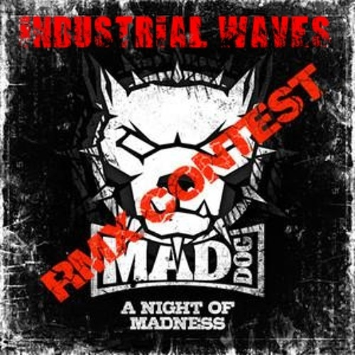 Mad Dog - A Night Of Madness (Industrial Waves Remix)