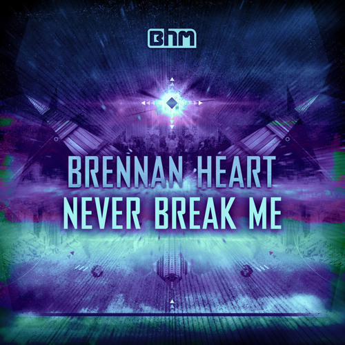 Brennan Heart - Never Break Me ( Original Mix )