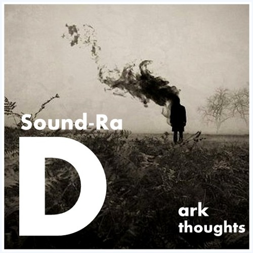 Sound-Ra - Dark thoughts