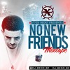 NO NEW FRIENDS MIXTAPE - DJ BEDO