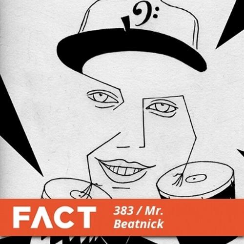 FACT mix 383 - Mr. Beatnick (May '13)