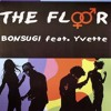 Bonsugi Feat. Yvette - The Floor (Only Beat By Manuel Tricky)