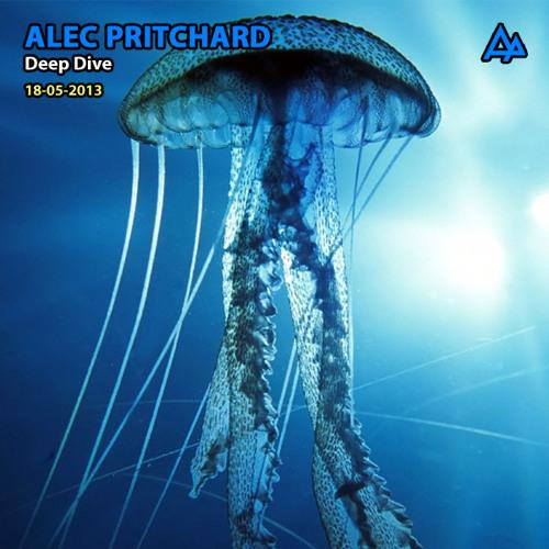 Alec Pritchard pres. Deep Dive (18-05-2013)