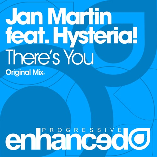 Jan Martin feat. Hysteria! - There's You (Original Mix)