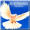 KU BERBAHAGIA (KIDUNG JEMAAT 392) By RIDHO GASPERSZ