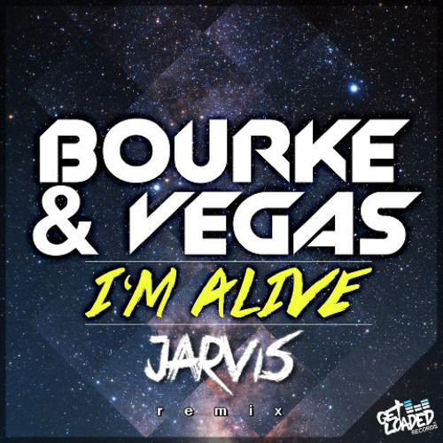 I'm Alive by Bourke & Vegas (Jarvis Remix)