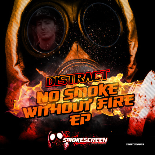 SSRECSEP003 - 04 - DISTRACT - LET ME TELL YOU - NO SMOKE WITHOUT FIRE EP