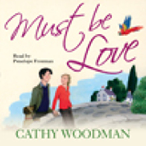 Must Be Love by Cathy Woodman