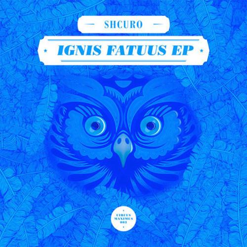 """Shcuro """"Ignis Fatuus (Headbirds Remix)"""""""