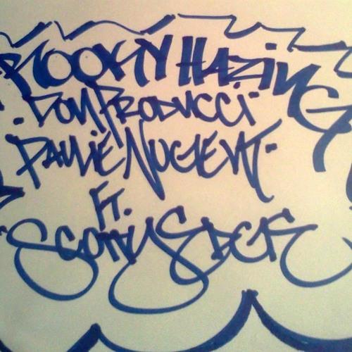 PAULIE NUGENT/DON PRODUCCI ft. SCOTTY EDGE - ROOKY HAZING