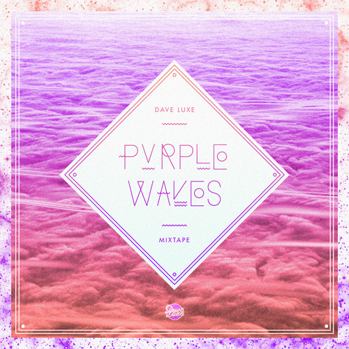 Dave Luxe - Purple Waves (Mixtape)