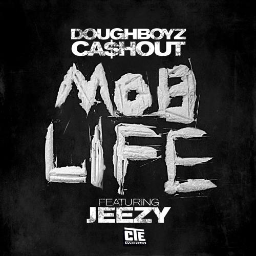 "Doughboyz Cashout ft Jeezy ""Mob Life"""