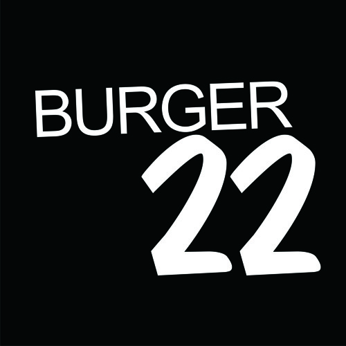 Burger 22 -  All about *coming soon*