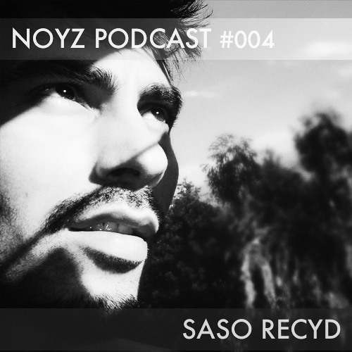 Saso Recyd - Noyzaudio Podcast