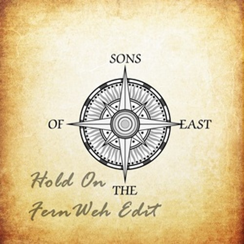 Sons Of The East - Hold On ( FernWeh Edit)
