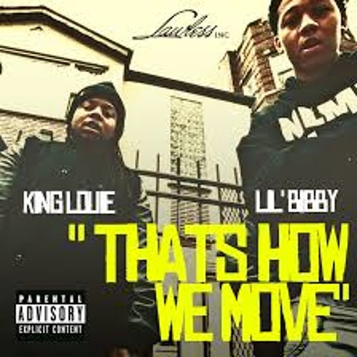 Thats how we move-Lil Bibby ft King Louie