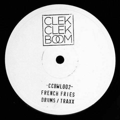 French Fries - Drums / Traxx [CCBWL002] - Vinyl Only