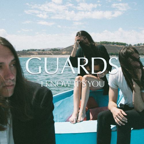 Guards - I Know It's You