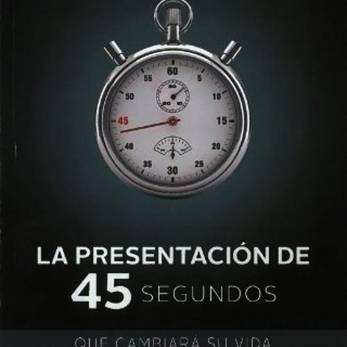 La Presentacion de 45 segundos