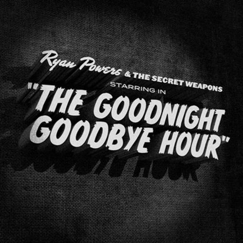 The Goodnight Goodbye Hour LP