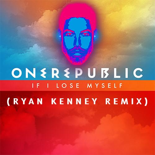 OneRepublic - If I Lose Myself (Ryan Kenney Remix)