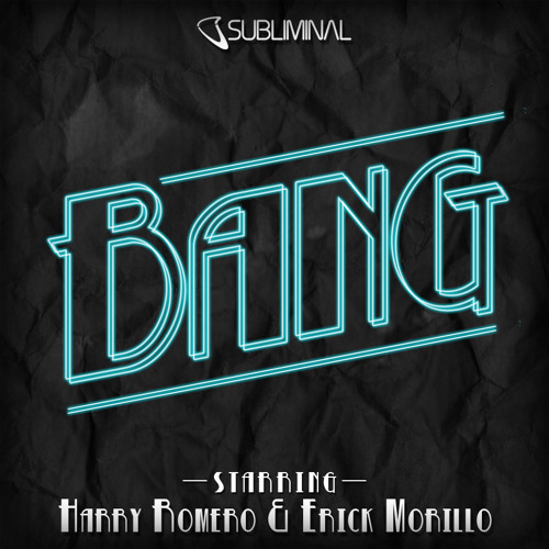 Harry Romero & Erick Morillo 'Bang' (Harry & Erick Bang In Your Face Mix)