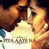 Piya Aaye Na - Aashiqui 2 - original Song