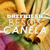 Drefkillah - Besos Canela (Promo