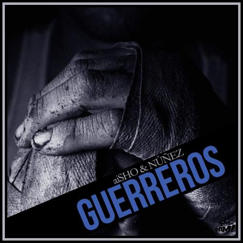 aiSHO y Núñez - Guerreros