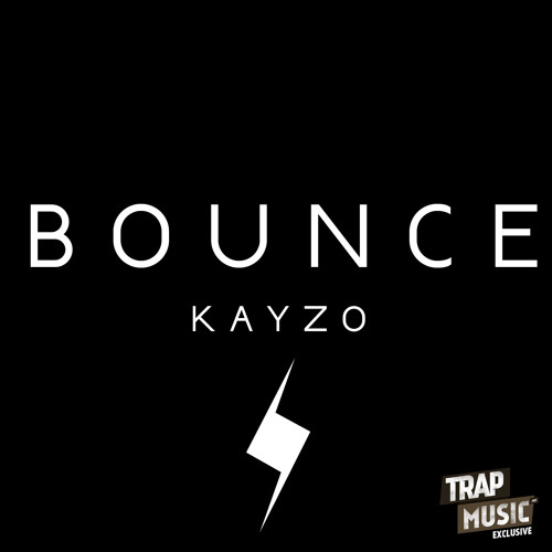 Bounce by Kayzo - TrapMusic.NET Exclusive