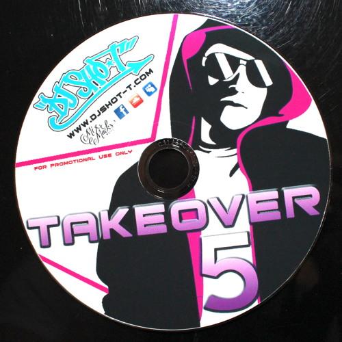 "DJ SHO-T PRESENTS ""TAKEOVER VOL.5"" (2013)(FULL)"