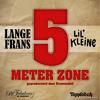 Lange Frans x Lil' Kleine - 5 meter zone