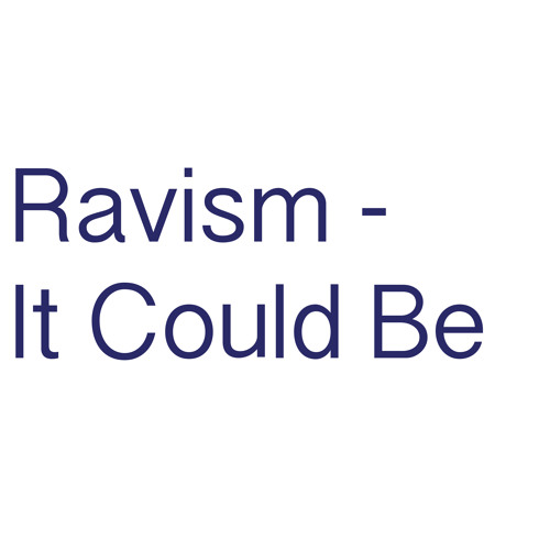 Ravism - It Could Be (Free 320 Download)