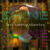 Shine (DJ Color TV Official Remix) by Mr Betty Daviss