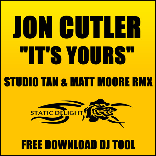 Jon Cutler - It's Yours   Studio Tan & Matt Moore Rmx