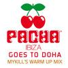 Pacha Goes To Doha- Mykill's warm up set - live Fortress Extravaganza