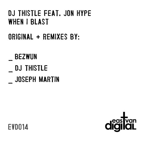 DJ Thistle Feat. Jon Hype - When I Blast (DJ Thistle Remix)