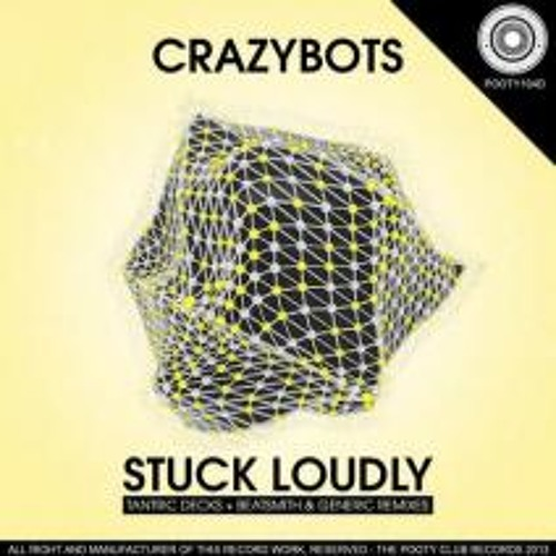 Crazybots - Stuck Loudly (Tantric Decks Remix) - The Pooty Club Records