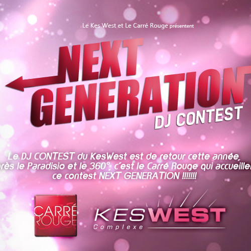 NEXT GENERATION - DJ CONTEST @ KESWEST - salle CARRE ROUGE