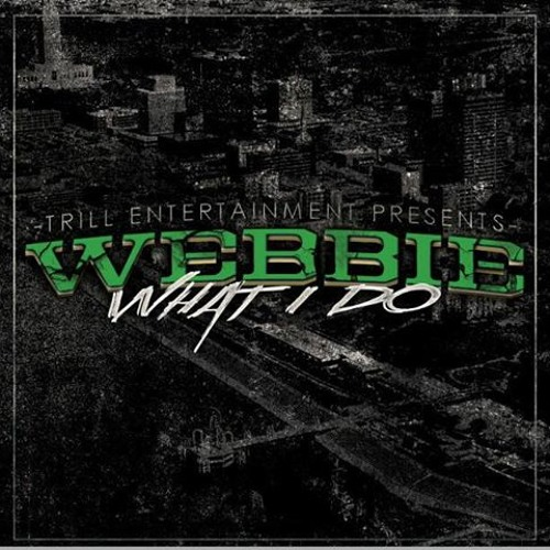 WEBBIE-WHAT I DO - DIRTY