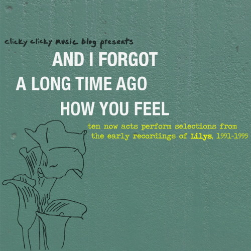 clicky clicky music blog presents AND I FORGOT A LONG TIME AGO HOW YOU FEEL