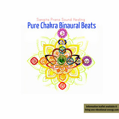 Pure Chakra Binaural Beats (Cleanse and Harmonise All Chakras) [100 Downloads Reached]