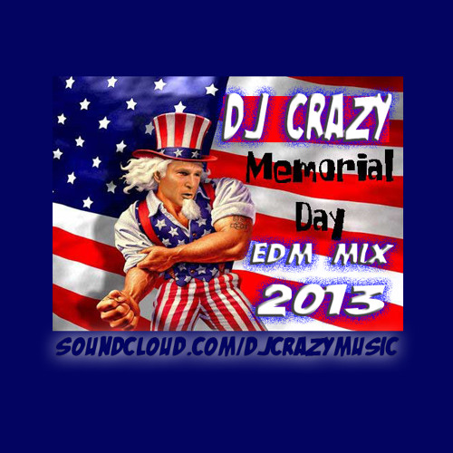 MEMORIAL DAY EDM MIX 2013 (DJ CRAZY)