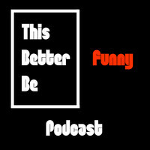 This Better Be Funny Ep. 73 with Candice Thompson